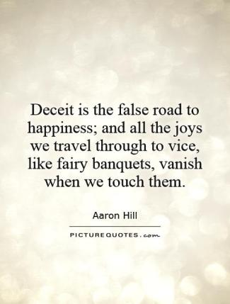 deceit-is-the-false-road-to-happiness-and-all-the-joys-we-travel-through-to-vice-like-fairy-banquets-vanish-when-we-touch-them-quote-1